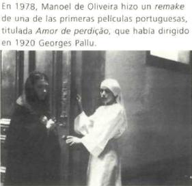En 1978, Manoel de Oliveira hizo un remake de una de las primeras películas portuguesas, titulada Amor de perdição